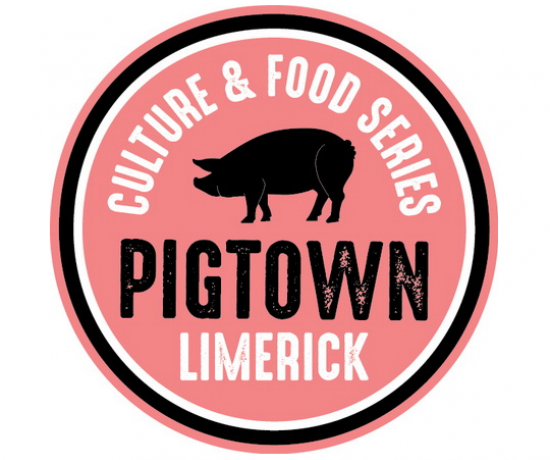 Pigtown Culture and Food Series Limerick